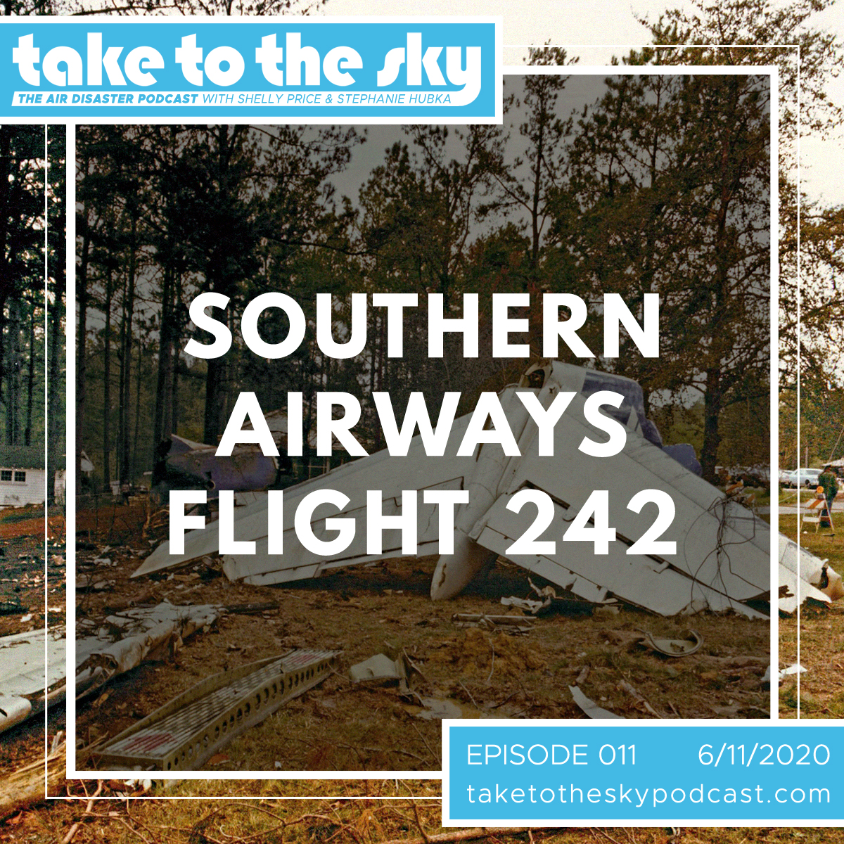 Take to the Sky Episode 011: Southern Airways Flight 242