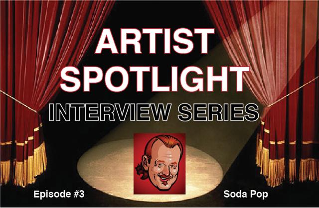 ARTIST SPOTLIGHT #3- Soda Pop, The Trailer Park Gangsta