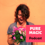 Artwork for pure magic #77 | Show up in your life...