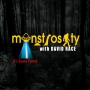 "Artwork for Monstrosity with David Race Ep 12 - Tania Raymonde (from ""Goliath"" on Amazon Prime), and a Bigfoot Expert"