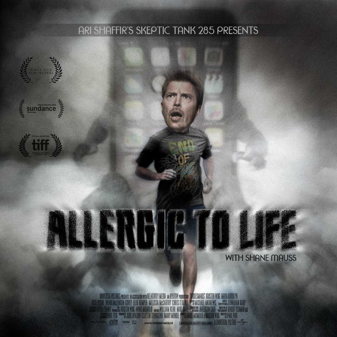 #285: Allergic to Life (@ShaneComedy)
