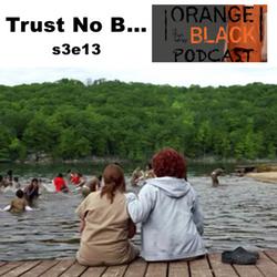 s3e13 Trust No Bitch - Orange is the New Black Podcast