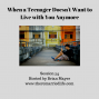Artwork for 54:  When a Teenager Doesn't Want to Live With You Anymore