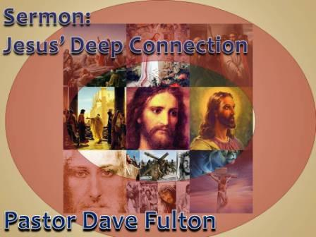 Jesus' Deep Connection
