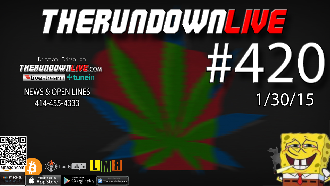 The Rundown Live #420 Open Lines (Marijuana,Legalization,Pharmaceuticals)