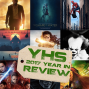 Artwork for YHS Ep. 82 - 2017 Year in Review! The Shape of Water, Star Wars: The Last Jedi, Kong!