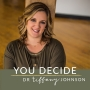 Artwork for You Decide 036: Figure Out What You Stand For and Rise Up – Dr. Tiffany Johnson