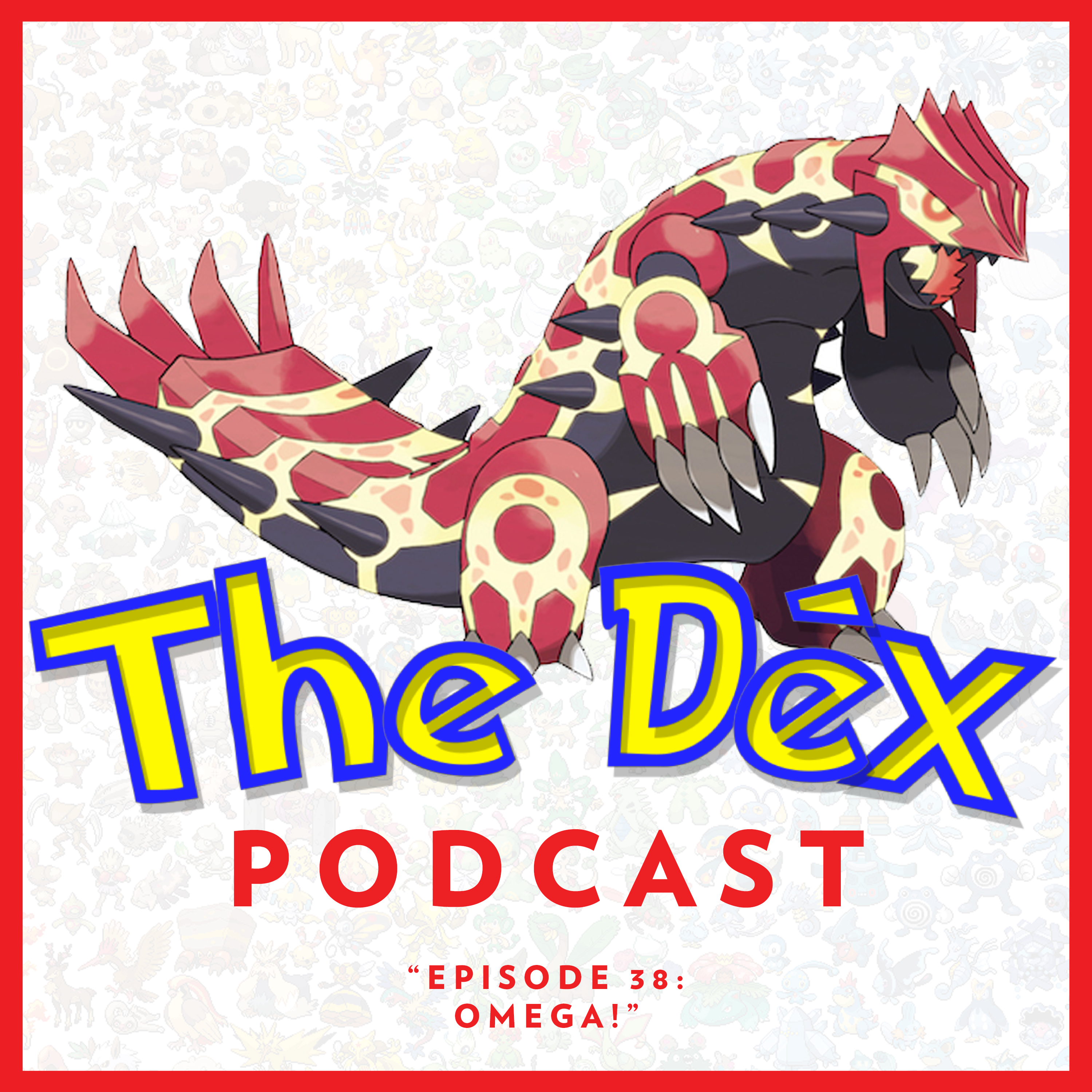 The Dex! Podcast #38: Omega!