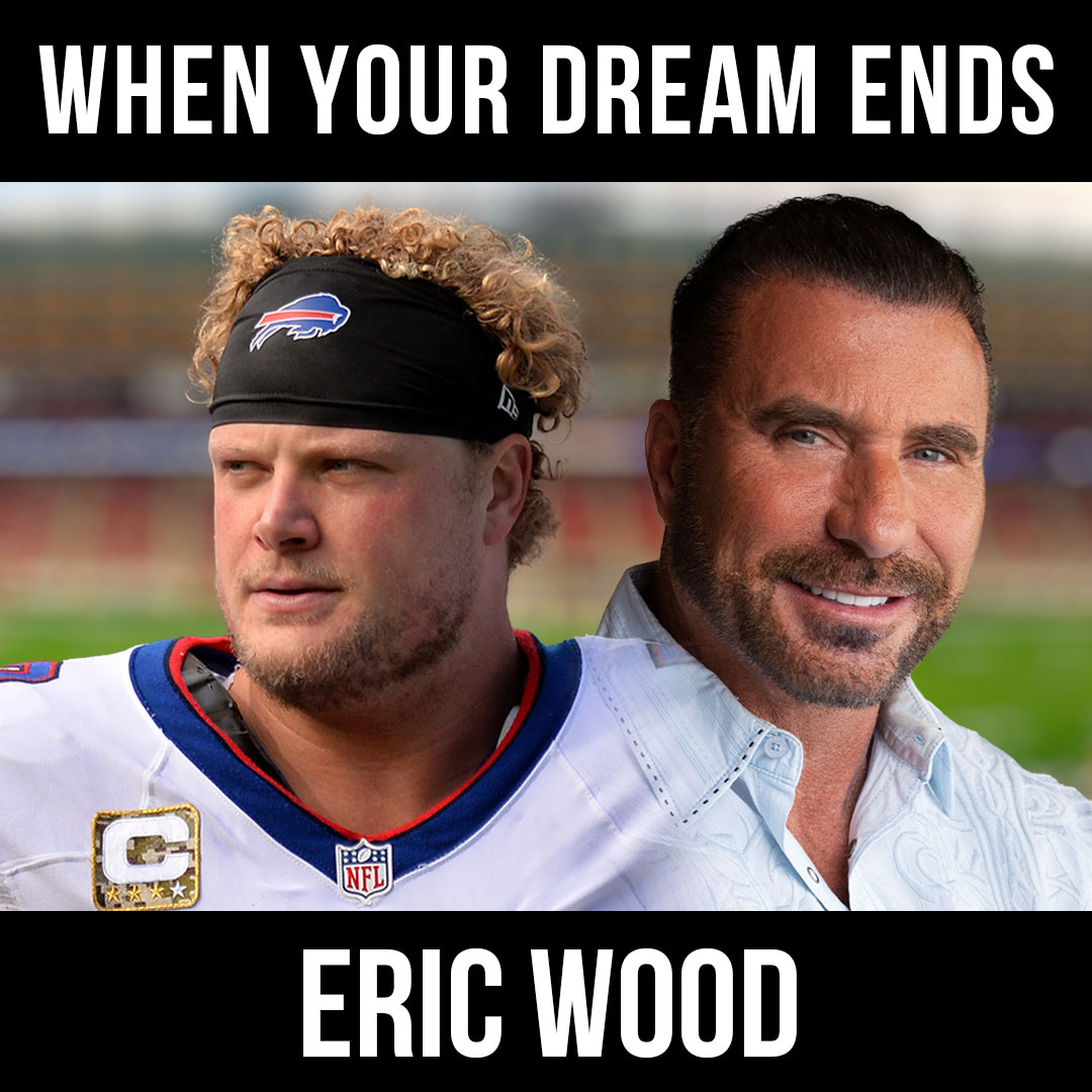 When Your Dream Ends w/ Eric Wood