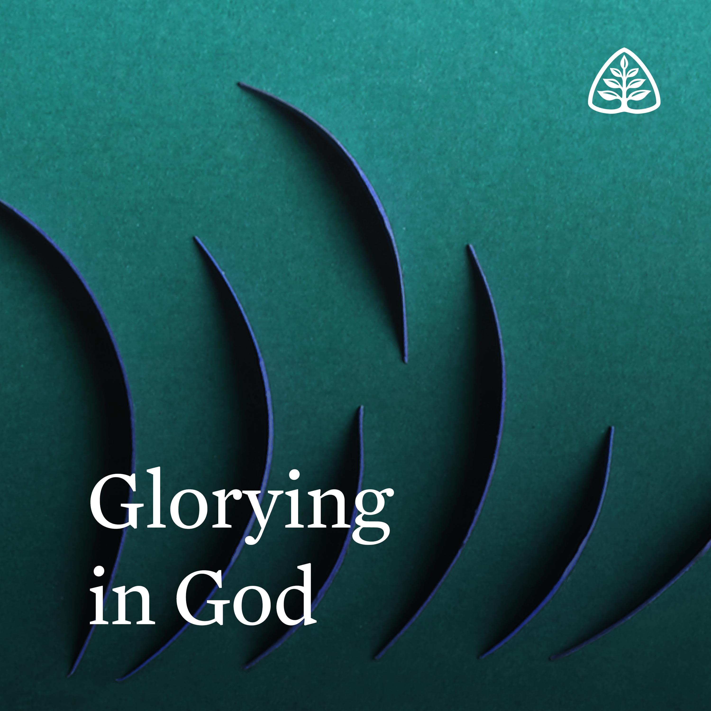 Glorying in God