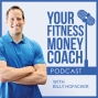 Artwork for 1. Welcome to the Your Fitness Money Coach Podcast with Billy Hofacker