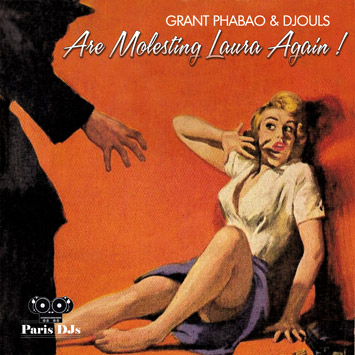 Grant Phabao and Djouls - Are Molesting Laura Again! Vol.2