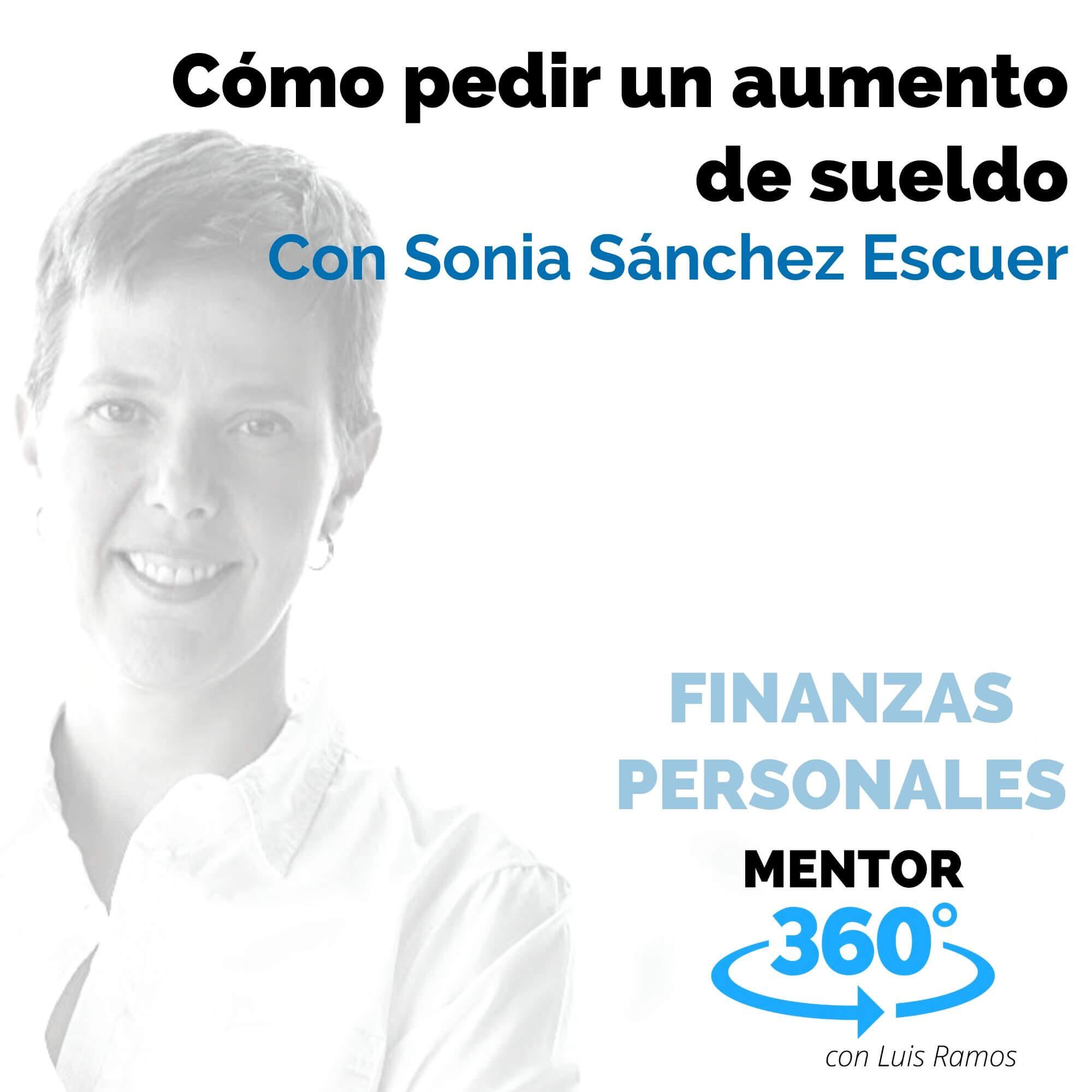 Cómo pedir un aumento de sueldo, con Sonia Sánchez Escuer - FINANZAS PERSONALES