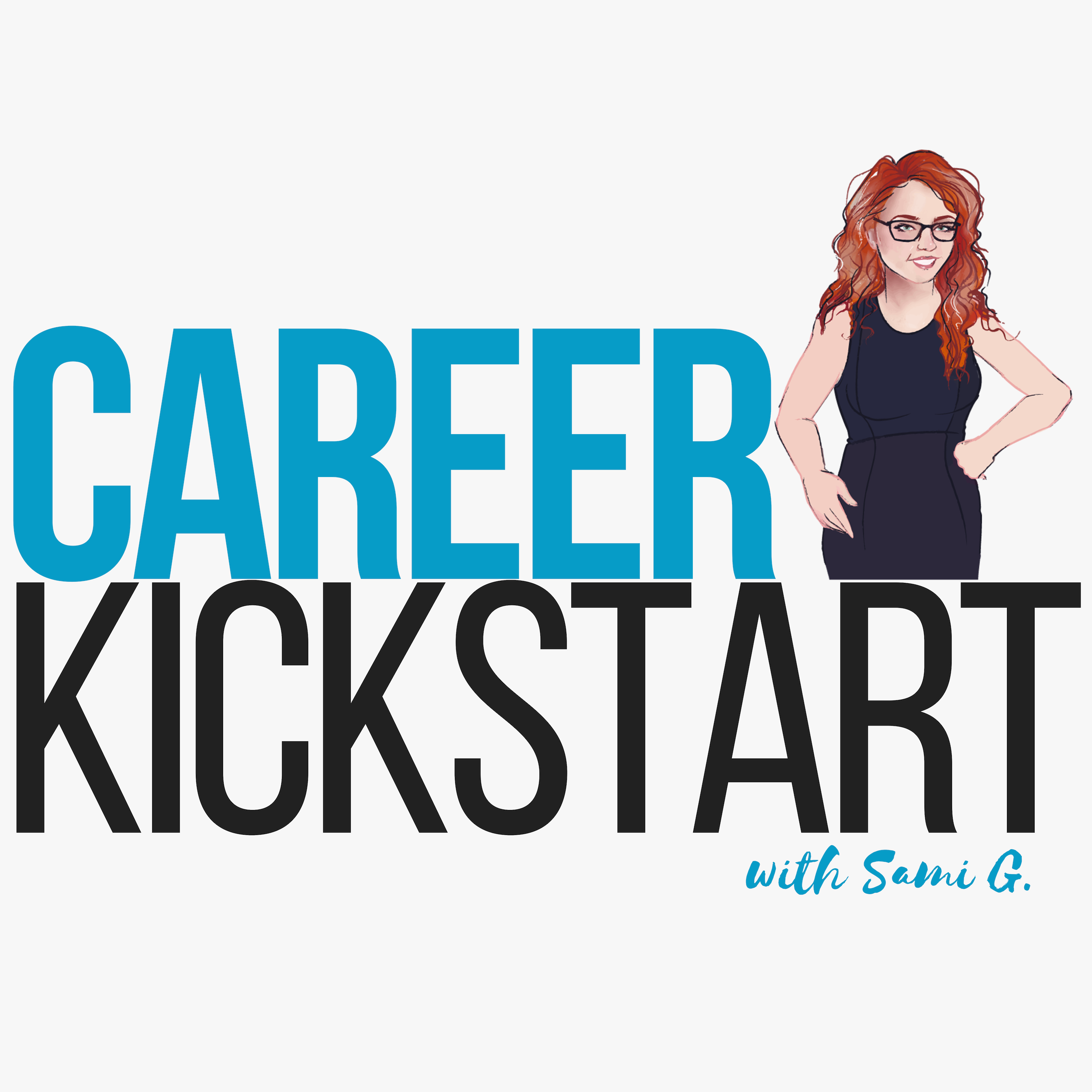 The Career Kickstart Show | Design Your Dream Career | Ready for Career Freedom? show art