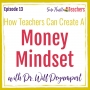 Artwork for How Teachers Can Develop A Money Mindset with Dr. Will Deyamport