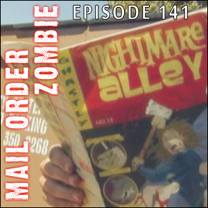 Mail Order Zombie: Episode 141