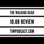 Artwork for The Walking Dead 10.08 Review