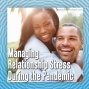 Artwork for Managing Relationship Stress During the Pandemic