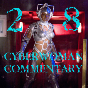 Pharos Project 28: Cyberwoman Commentary