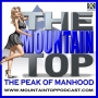 Artwork for Episode 101--The Mountain Top--Find Your Passion And Leave A Legacy