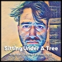 Artwork for Sitting Under A Tree, May 7, 2019