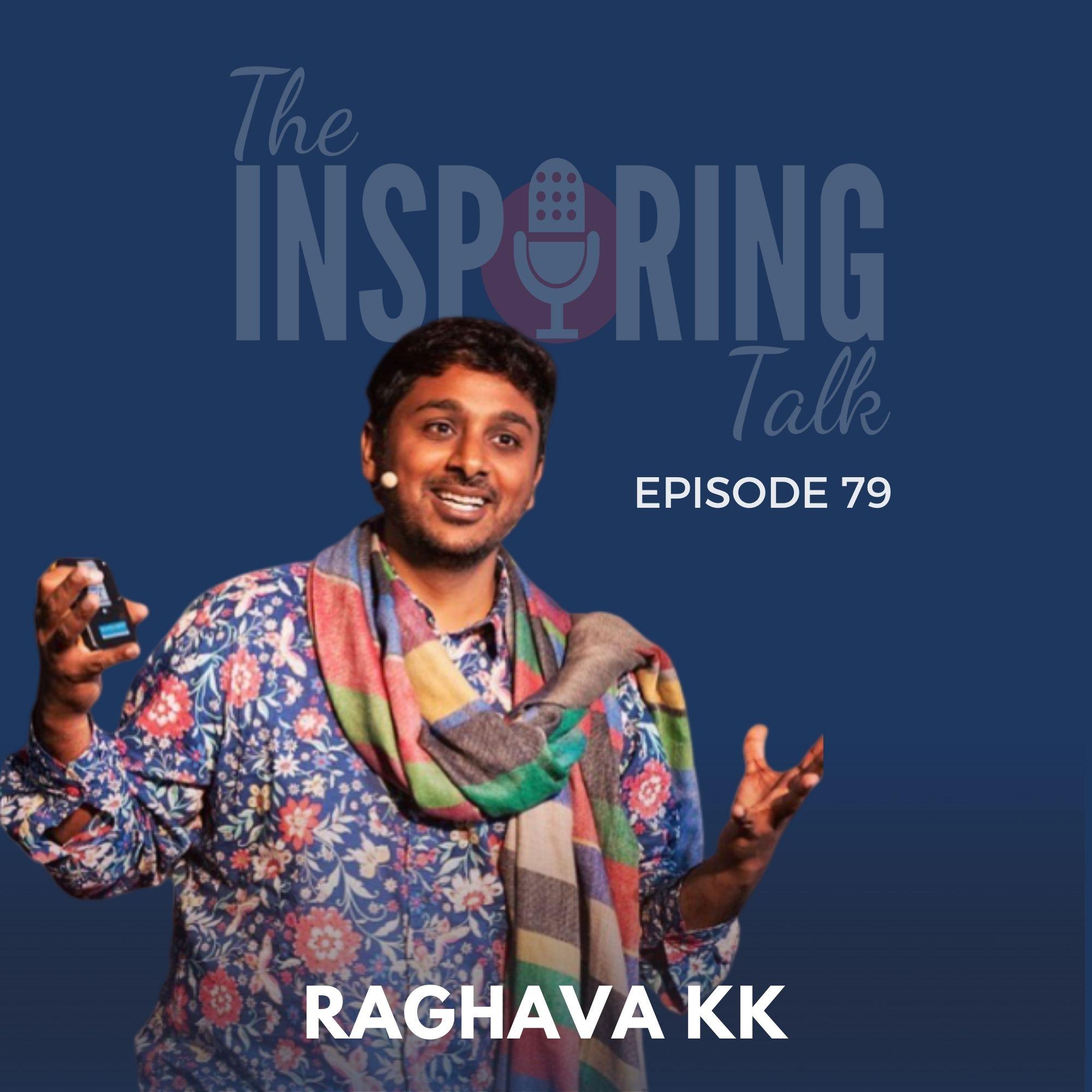 Live The Best Story You Can Tell w/ Raghava KK: TIT79