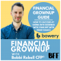 Artwork for Financial Grownup Guide: How to succeed at going into business with your BFF with Noah Isaacs of Bowery Valuation