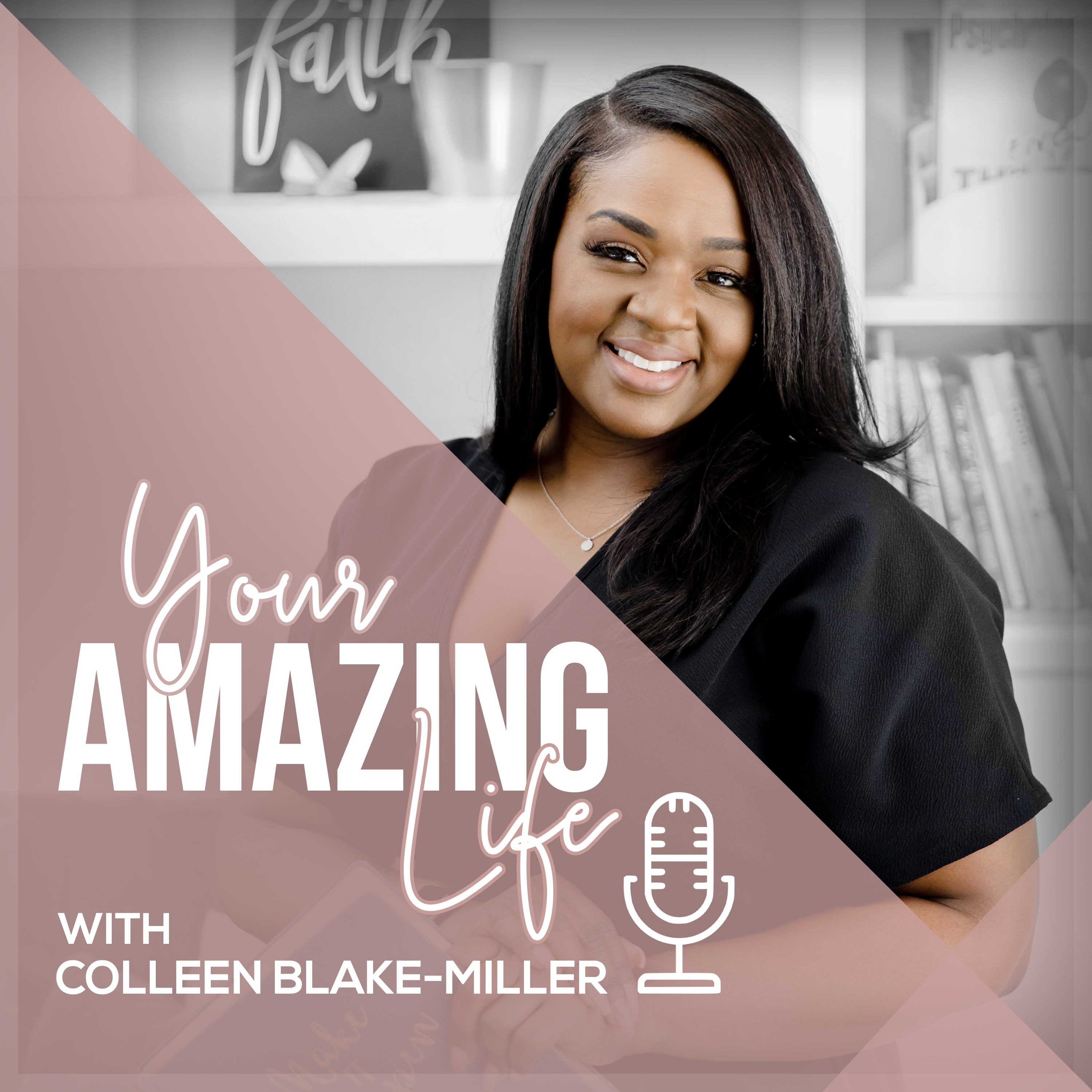 Your Amazing Life: with Colleen Blake-Miller