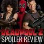 Artwork for Deadpool 2 - Spoiler Review