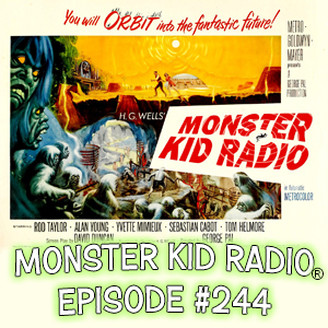 Monster Kid Radio #244 - The Time Machine and Christopher Page
