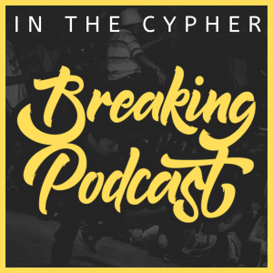 In The Cypher - Breaking Podcast
