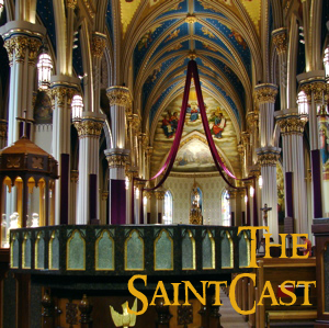SaintCast Episode #51, Soundseeing at the Basilica of the Sacred Heart, Notre Dame, Paschal greetings, feedback 312.235.2278