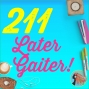 Artwork for 211 Later Gaiter!