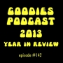 Artwork for Goodies Podcast 142 - 2013 year in review