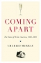 Artwork for Show 820  Coming Apart  The State of White America, 1960-2010  Written by Charles Murray