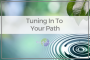 Artwork for 72 - Tuning Into Your Path