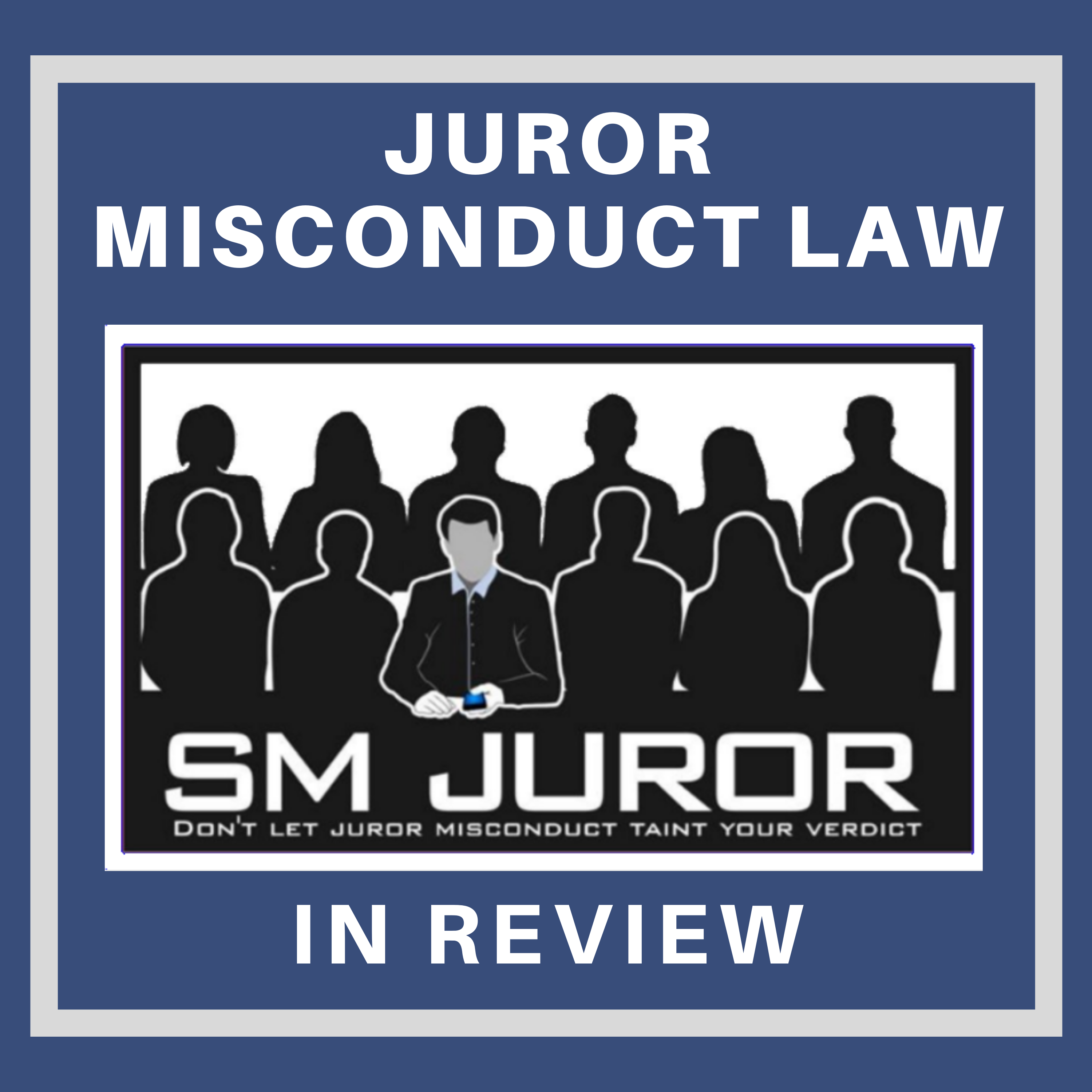 Juror Misconduct Law in Review show art