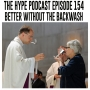 Artwork for The hype podcast episode 154 Better without the backwash
