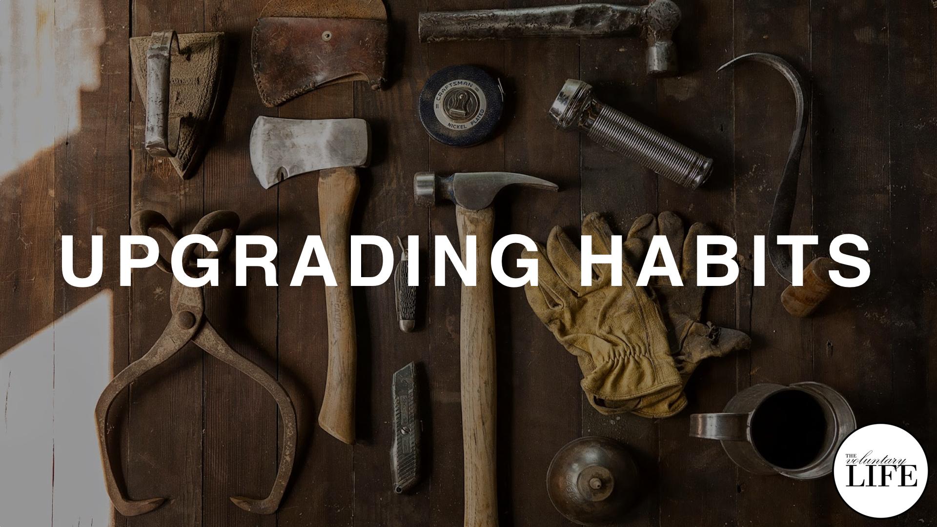 178 Upgrading Habits
