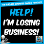 Artwork for Help! I'm Losing Business!
