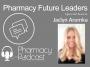 Artwork for Pharmacy Future Leaders - Jaclyn Aremka - Pharmacy Podcast Episode 463