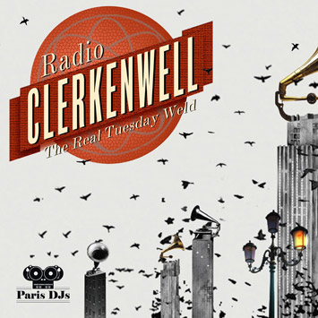 The Real Tuesday Weld - Radio Clerkenwell Paris DJs Mix
