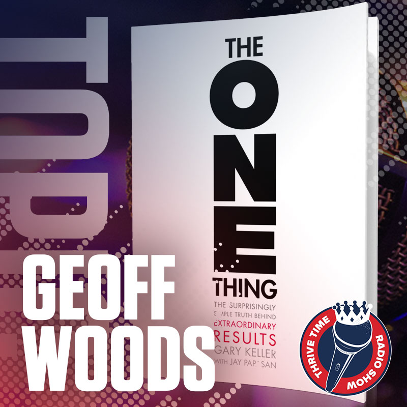 Artwork for Breaking Down Gary Keller's ONE Thing with The Vice President of The ONE Thing (Geoff Woods)