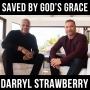 Artwork for Saved by God's Grace w/ Darryl Strawberry