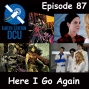 Artwork for The Earth Station DCU Episode 87 – Here I Go Again