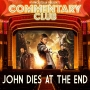 Artwork for Commentary Club 20 - John Dies At The End