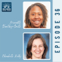 """Artwork for Episode 36: Meredith Shockley-Smith and Elizabeth Kelly, """"Reducing Infant Mortality by Following the Lead of Black Women"""""""