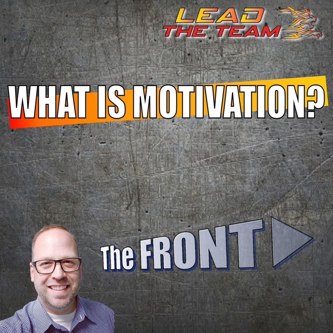 What is Motivation? (The FRONT) ⋆ Lead The Team