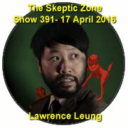 The Skeptic Zone #391 - 17.April.2016