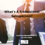 Artwork for What's a Professional Salesperson?